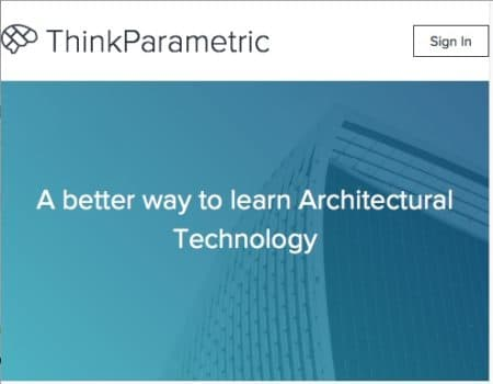 01 - ThinkParametric is a leading online educational training site focused on leading-edge technologies in Architecture.