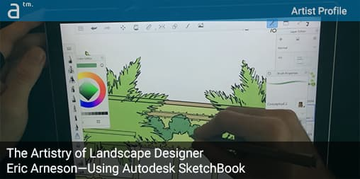 The Artistry of Landscape Designer Eric Arneson—Using Autodesk SketchBook