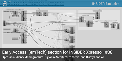 Early Access: (emTech) section for INSIDER Xpresso—#08