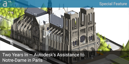 Two Years In — Autodesk's Assistance to Notre-Dame in Paris